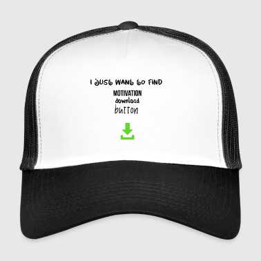 bouton de téléchargement de motivation - Trucker Cap