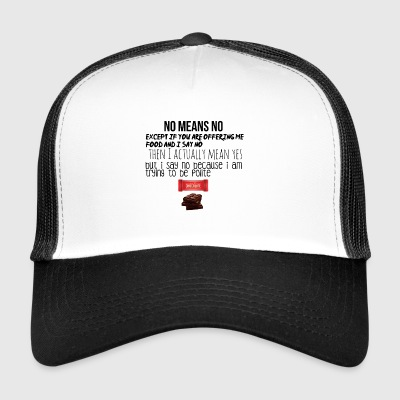No means NO - Trucker Cap