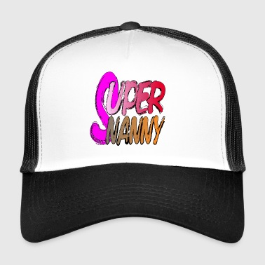 Mom, Dad, Babysitter, Nanny, Super Nanny, Baby Kid - Trucker Cap