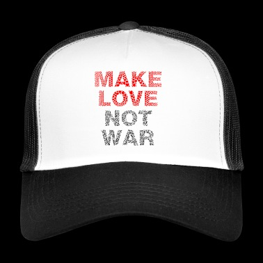Make love not war Frieden - Trucker Cap