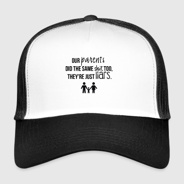 nos parents - Trucker Cap