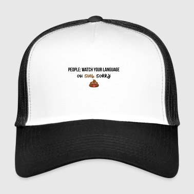 Watch your language - Trucker Cap