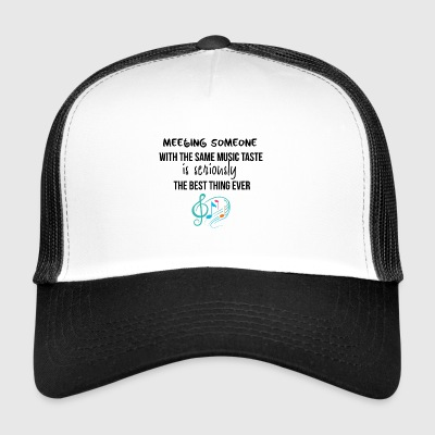 Meeting someone with the same music taste - Trucker Cap