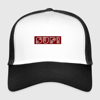 Sup! | regalo - Trucker Cap