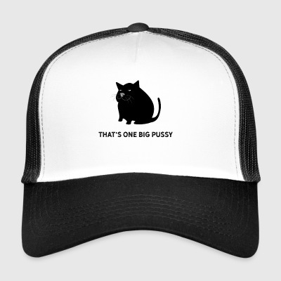 That is one big pussy pun. Fat cat dick - Trucker Cap