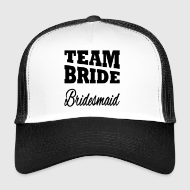 Team Bride Bridesmaid - Trucker Cap