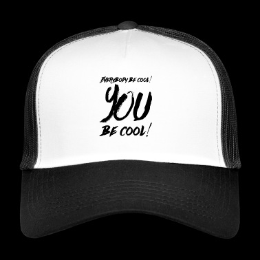 everybody be cool # 3 cult quote - Trucker Cap
