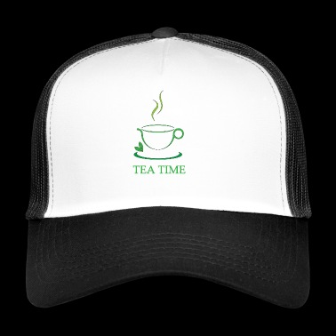 Teatime tea tea love tea time - Trucker Cap