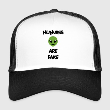 Humans Are Fake - Special Alien Edition - Trucker Cap