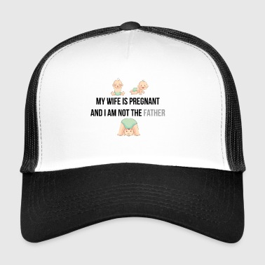 My wife is pregnant - Trucker Cap