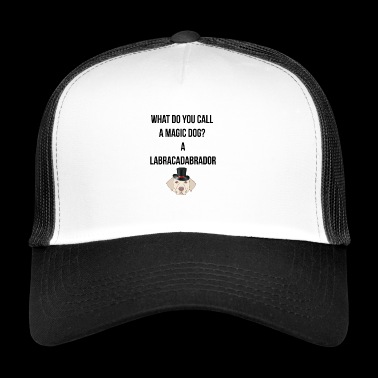 What do you call a magic dog? - Trucker Cap