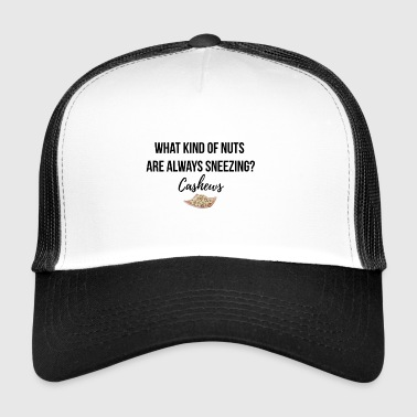 What kind of nuts are always sneezed? - Trucker Cap
