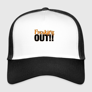 Freaking Out - Trucker Cap