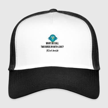 What do you call two birds in love? - Trucker Cap