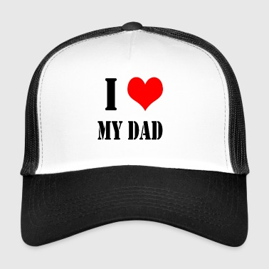 I Love My Dad - Trucker Cap
