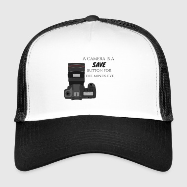 A camera is a save - Trucker Cap