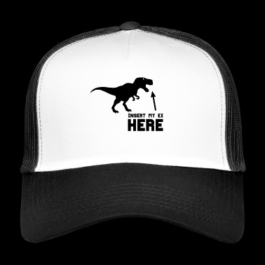 Insert my ex HERE! Gift idea! - Trucker Cap