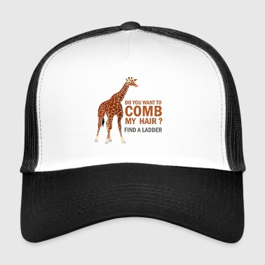 GIRAFE, DO YOU WANT TO COMB MY HAIR? - Trucker Cap