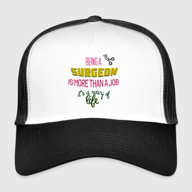 Being a surgeon - Trucker Cap