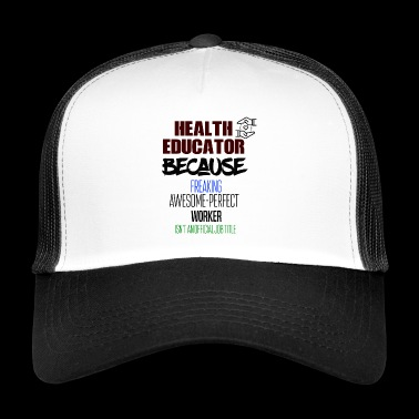 Health educator - Trucker Cap