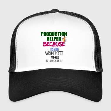Production helper - Trucker Cap