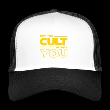 MAY THE CULT BE WITH YOU - Trucker Cap