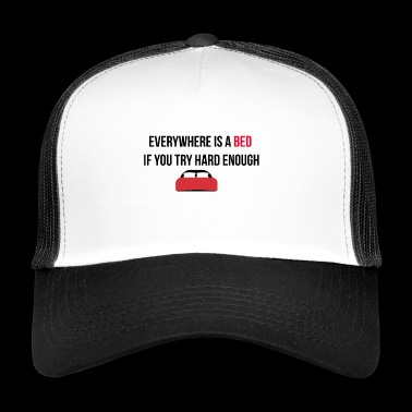 Everywhere is a bed - Trucker Cap