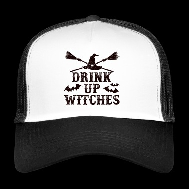 Drink Up Witches - horror - Halloween - Trucker Cap