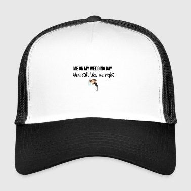 Wedding day - Trucker Cap