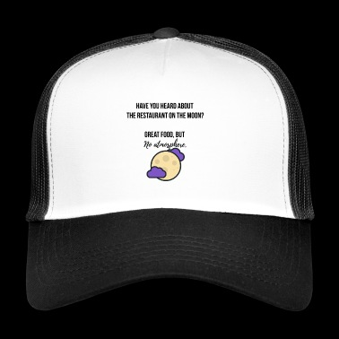 Restaurant on the moon - Trucker Cap