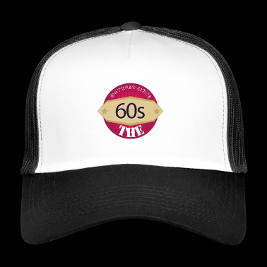 matured since the 60s - Trucker Cap