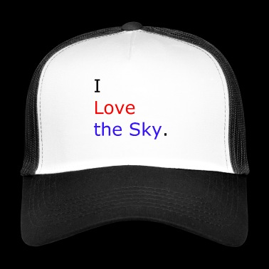 I love the sky - Gorra de camionero