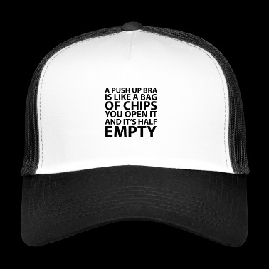 A push up is a bag of chips - Trucker Cap