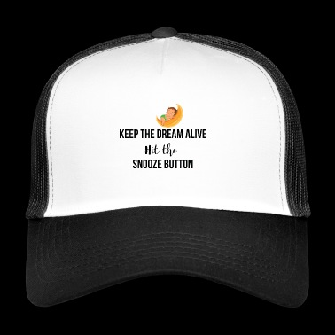 Keep the dream alive - Trucker Cap