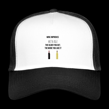 Wine improves with age - Trucker Cap