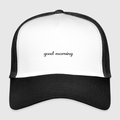 Good morning mug - Trucker Cap