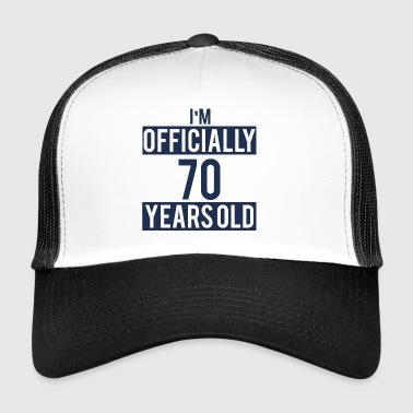 70. Birthday: I'm Officially 70 Years Old - Trucker Cap