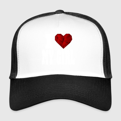 i love my girl girlfriend say heart love - Trucker Cap