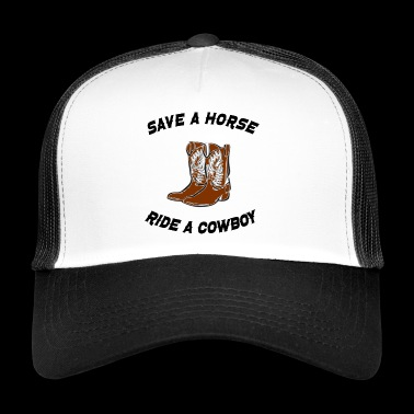 save a horse - Trucker Cap