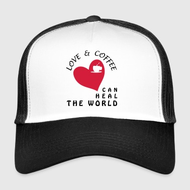 LOVE AND COFFEE CAN HEAL THE WORLD - Trucker Cap