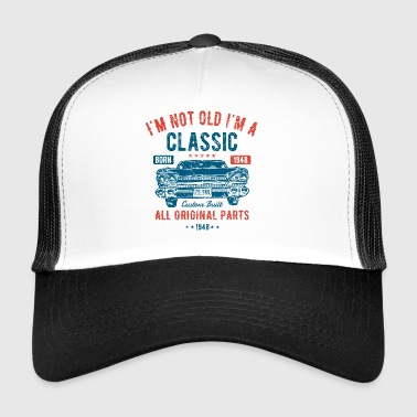 I'm Not Old I'm A Classic 70th Birthday Gift - Trucker Cap