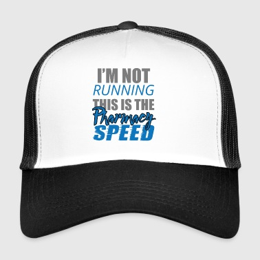 Pharmacy / Pharmacist: I'm Not Running. This is - Trucker Cap