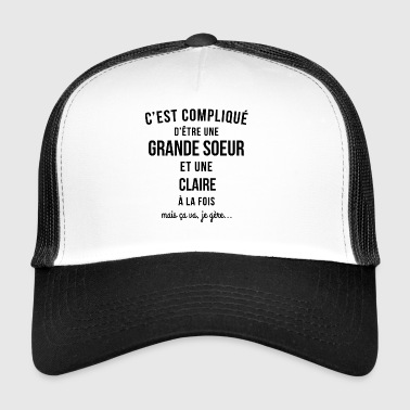 big sister and Claire both - Trucker Cap