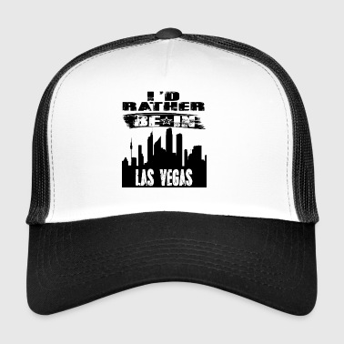 Gift Id rather be in Las Vegas - Trucker Cap