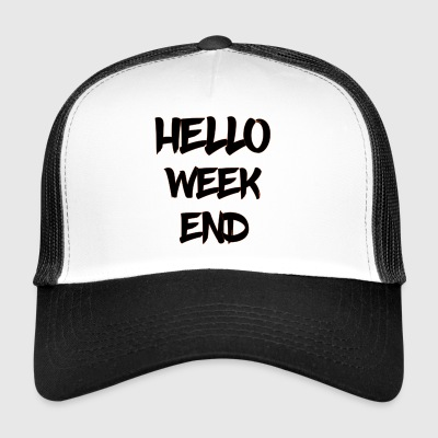 hello weekend - Trucker Cap