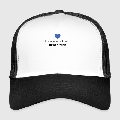 Gift single taken relationship with powerlifting - Trucker Cap