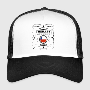 DON T NEED THERAPY GO CHILE - Trucker Cap