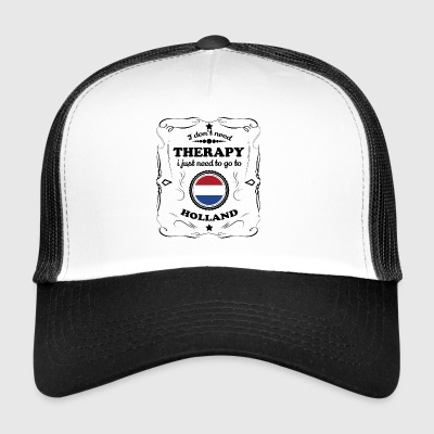 DON T NEED THERAPY GO HOLLAND - Trucker Cap
