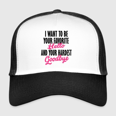 hardest goodbye - Trucker Cap