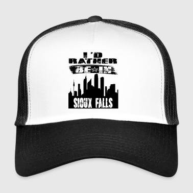 Gift Id rather be in Sioux Falls - Trucker Cap